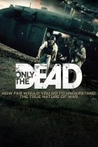 Only the Dead 2015 720p Full HD Tek Part izle
